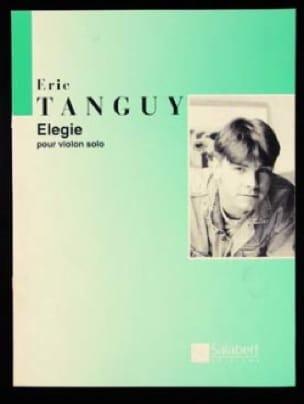 Elégie - Eric Tanguy - Partition - Violon - laflutedepan.com
