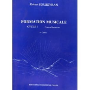 Robert Soubeyran - Music training - 1st cycle - Volume 1 - Partition - di-arezzo.co.uk