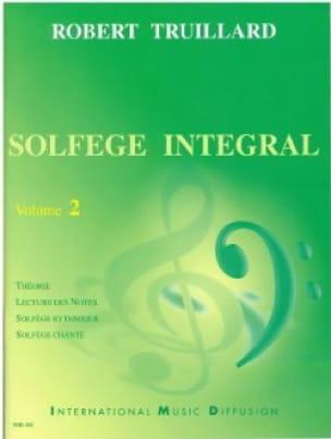 Solfège Intégral Volume 2 - Robert Truillard - laflutedepan.com