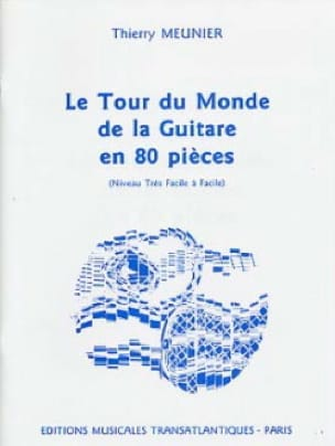 Thierry Meunier - The world tour of the guitar in 80 pieces - Partition - di-arezzo.co.uk
