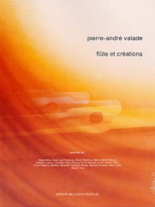 Pierre-André Valade - Flute and Creations - Solo Flute - Partition - di-arezzo.co.uk