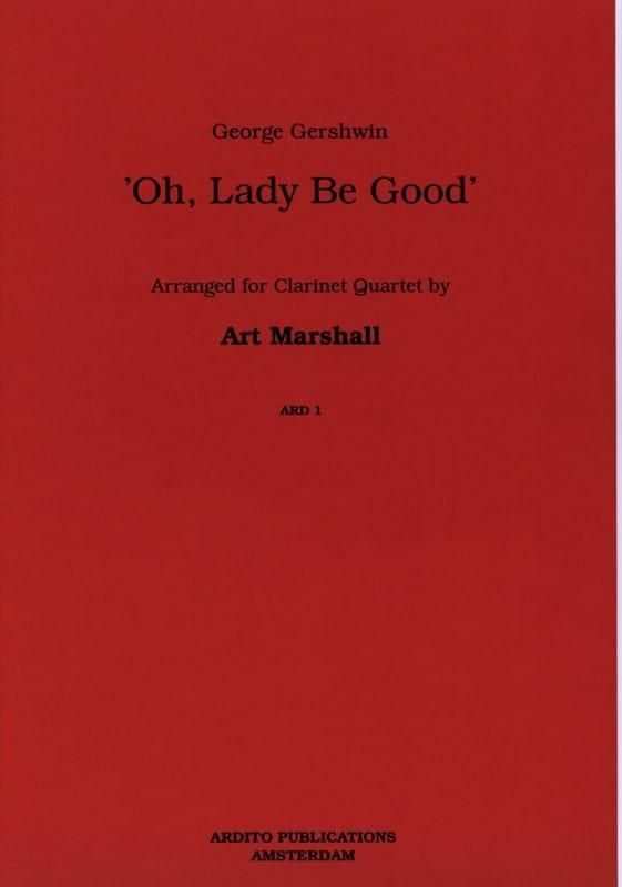 Gershwin George / Marshall Art - Oh, Lady be good - Clarinet quartet - Partition - di-arezzo.it