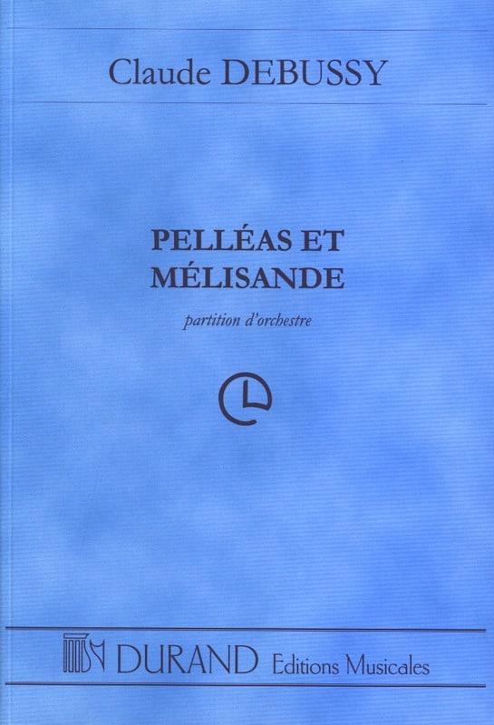 DEBUSSY - Pelléas et Mélisande - Conducteur - Partition - di-arezzo.fr