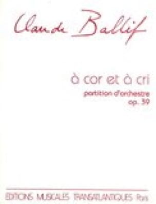 À Cor et à Cri, op. 39 - Claude Ballif - Partition - laflutedepan.com