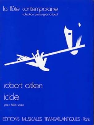 Icicle - Flûte seule - Robert Aitken - Partition - laflutedepan.com
