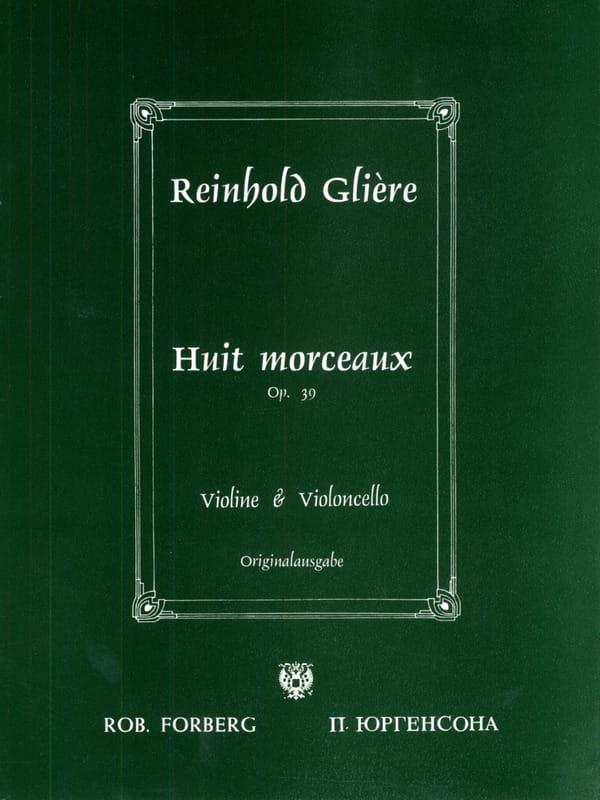 8 Morceaux op. 39 - Reinhold Glière - Partition - 0 - laflutedepan.com