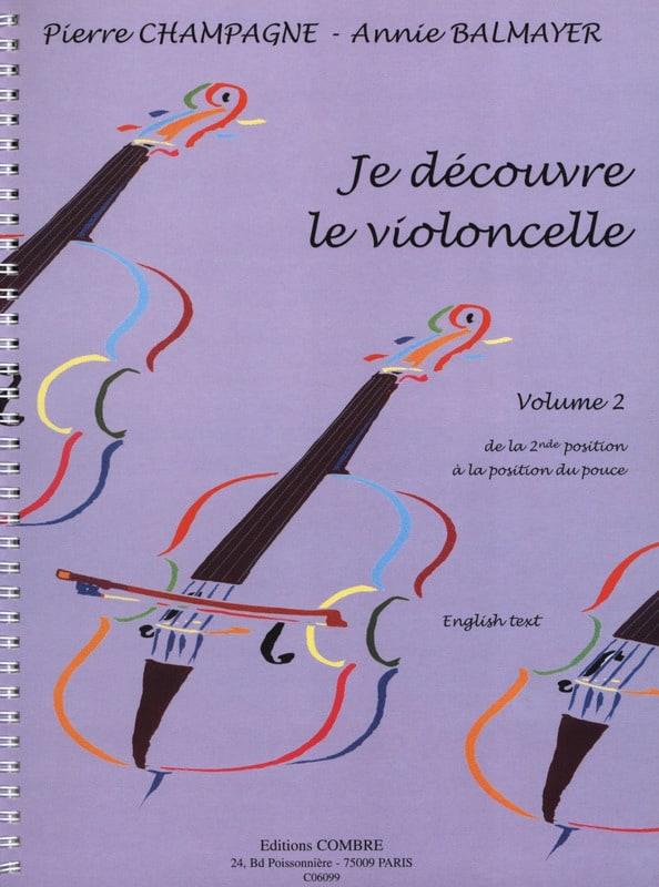 Champagne Pierre / Balmayer Annie - I discover the Cello Volume 2 - Partition - di-arezzo.co.uk