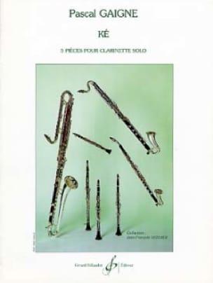Ké - Pascal Gaigne - Partition - Clarinette - laflutedepan.com