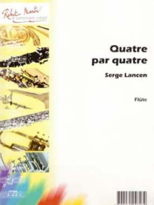 Quatre par quatre - Serge Lancen - Partition - laflutedepan.com