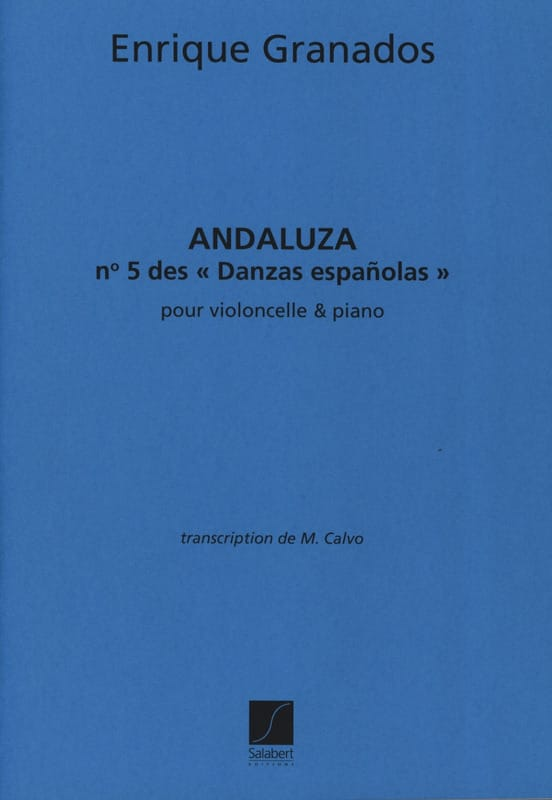 Enrique Granados - Andaluza Danzas esp. n ° 5 - Cello - Partition - di-arezzo.co.uk