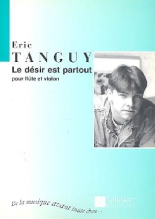 Le désir est partout - Eric Tanguy - Partition - laflutedepan.com
