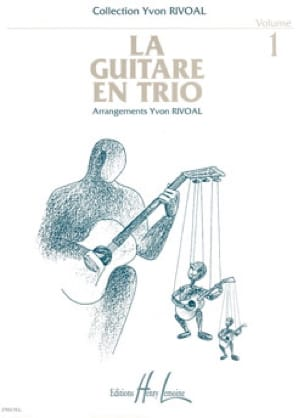 Yvon Rivoal - The guitar in trio - Volume 1 - Partition - di-arezzo.com