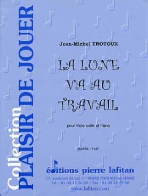 La Lune Va au Travail - Jean-Michel Trotoux - laflutedepan.com
