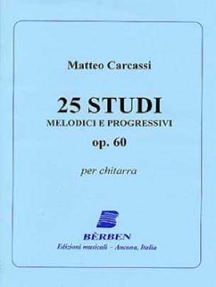 Matteo Carcassi - 25 Studi melodici e progressivi op. 60 - Partition - di-arezzo.co.uk