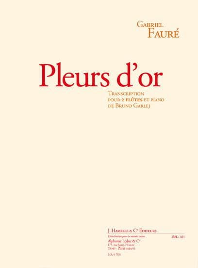 Gabriel Fauré - Golden Cry - 2 flutes and piano - Partition - di-arezzo.com