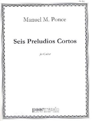 Manuel Maria Ponce - 6 Preludios Cortos - Partition - di-arezzo.co.uk