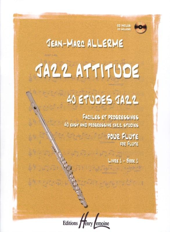 Jean-Marc Allerme - Jazz Attitude, Volume 1 - Flute - Partition - di-arezzo.com