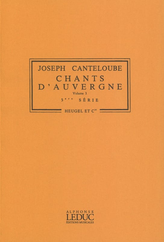 Joseph Canteloube - Songs of Auvergne Volume 3 - Series N ° 5 - Partition - di-arezzo.com