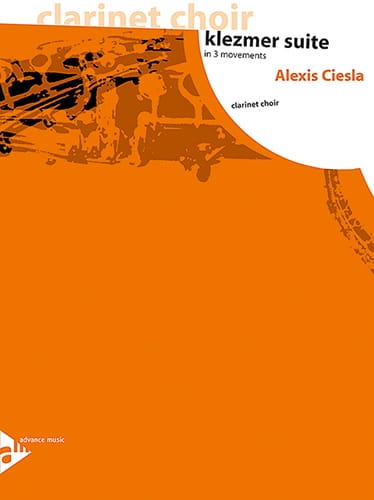 Alexis Ciesla - Klezmer Suite - Clarinet Choir - Partition - di-arezzo.co.uk