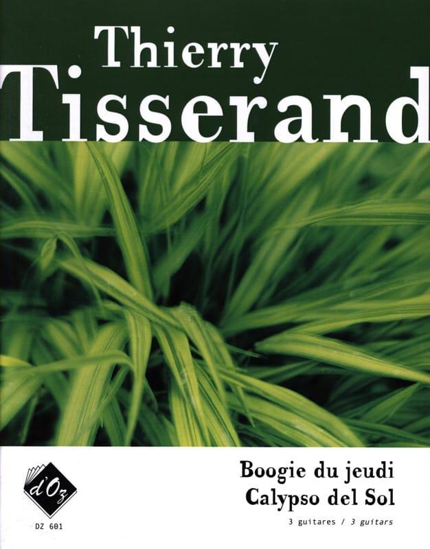 Thierry Tisserand - Boogie du jeudi / Calypso del sol - Partition - di-arezzo.fr