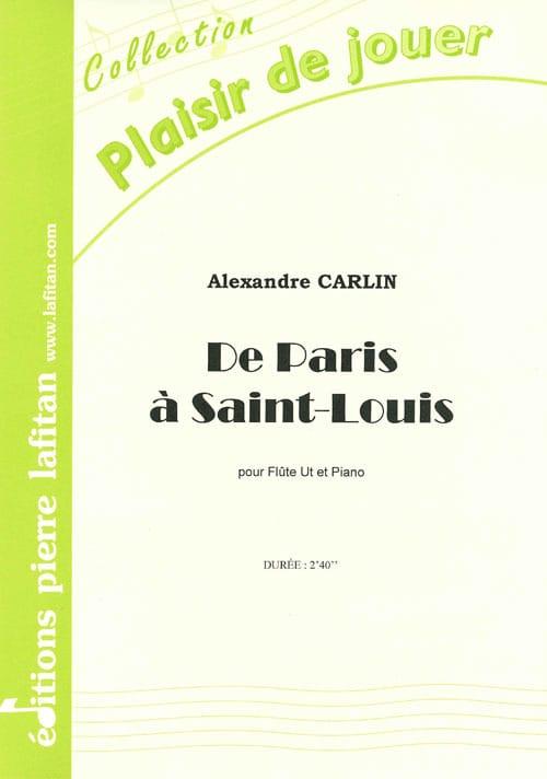 De Paris à Saint-Louis - Alexandre Carlin - laflutedepan.com