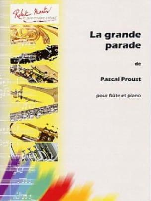 La grande parade - Pascal Proust - Partition - laflutedepan.com