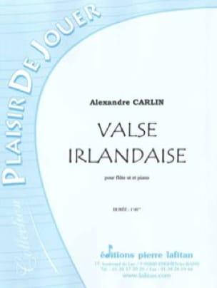 Alexandre Carlin - Irish Waltz - Flute - Partition - di-arezzo.co.uk