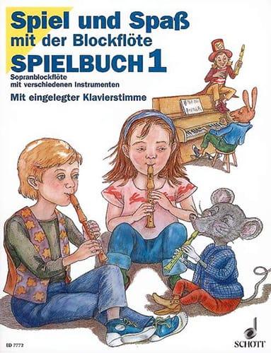 Spielbuch 1 - Sopranblockflöte Spiel und Spass mit der Blockflöte - laflutedepan.com