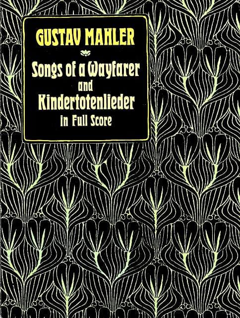 Gustav Mahler - Songs of a Wayfarer and Kindertotenlieder - Partition - di-arezzo.com