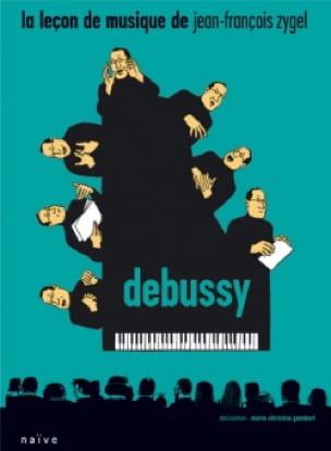 La Leçon de Musique - Debussy - Jean-François Zygel - laflutedepan.com