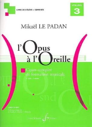 Mikaël LE PADAN - Opus to the Ear - Volume 3 - Partition - di-arezzo.co.uk