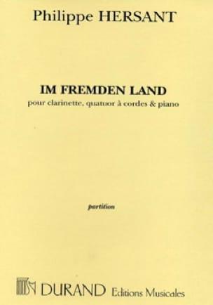Im Fremden Land - Philippe Hersant - Partition - laflutedepan.com