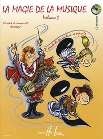 Elisabeth LAMARQUE et Marie-José GOUDARD - La Magie de la Musique - Volume 2 - Partition - di-arezzo.fr