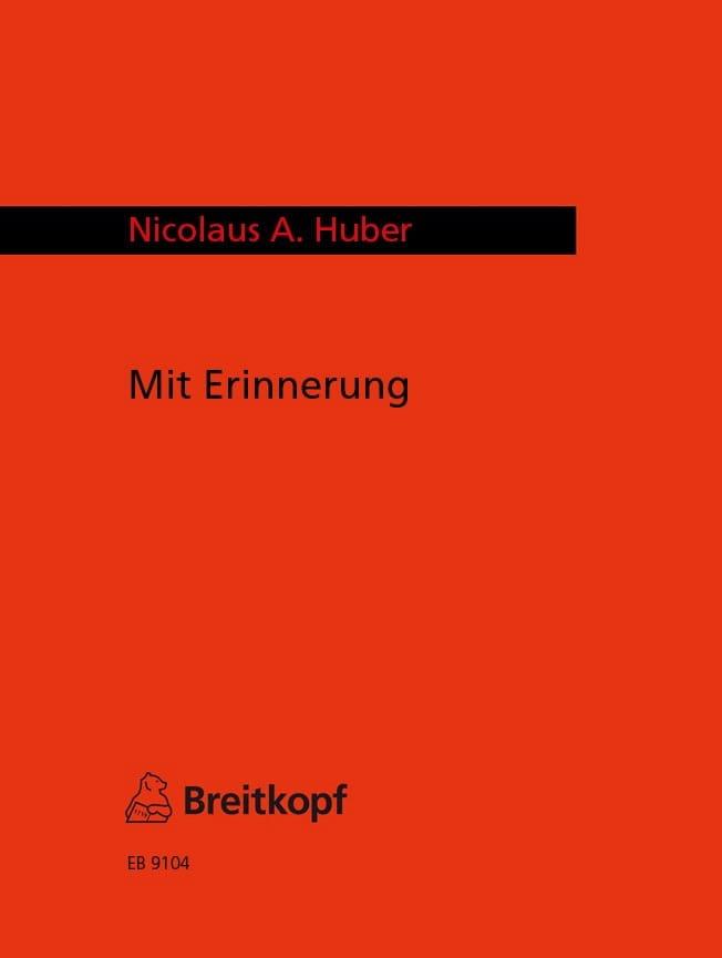 Mit Erinnerung - Nicolaus A. Huber - Partition - laflutedepan.com