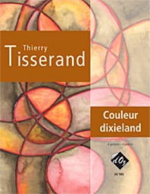 Thierry Tisserand - Couleur Dixieland - Partition - di-arezzo.fr