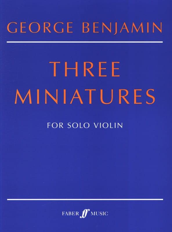 3 Miniatures - George Benjamin - Partition - Violon - laflutedepan.com