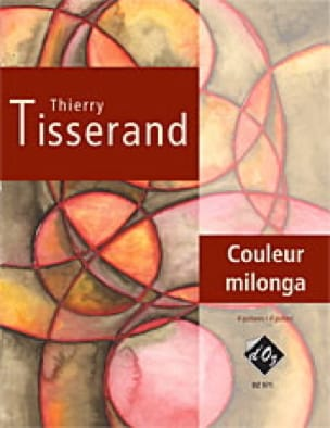 Thierry Tisserand - Couleur Milonga - Partition - di-arezzo.fr