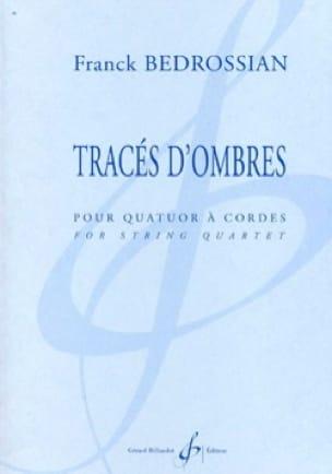 Tracés d'Ombres - Franck Bedrossian - Partition - laflutedepan.com