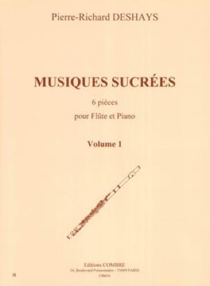 Musiques Sucrées Volume 1 - Pierre-Richard Deshays - laflutedepan.com