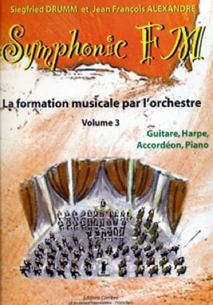 DRUMM Siegfried / ALEXANDRE Jean François - Symphonic FM Volume 3 - Guitar, Harp, Accordion, Piano - Partition - di-arezzo.co.uk
