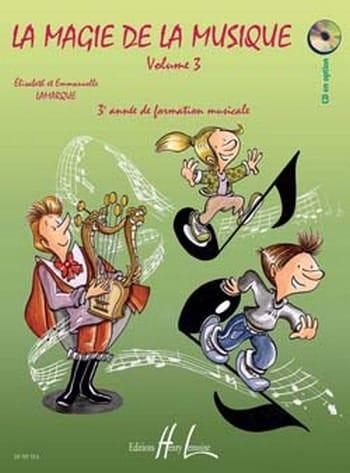 Elisabeth LAMARQUE et Marie-José GOUDARD - La Magie de la Musique - Volume 3 - Partition - di-arezzo.fr