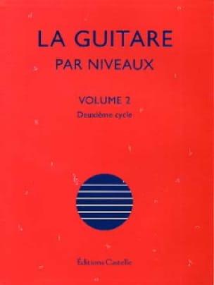 Olivier Chateau - La Guitare Par Niveaux Volume 2 - Partition - di-arezzo.fr