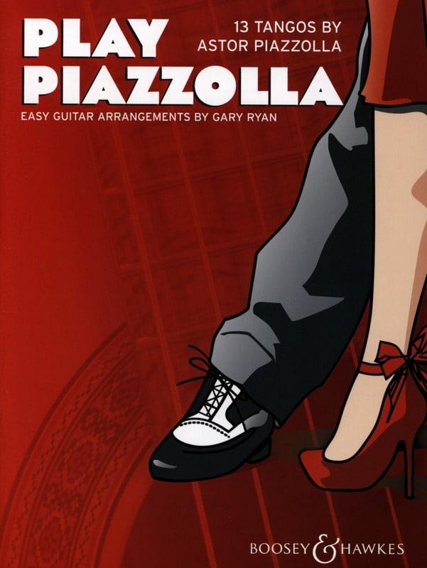 Play Piazzolla - Piazzolla Astor / Ryan Gary - laflutedepan.com