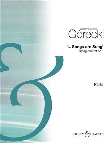 ...Songs Are Sung - Quatuor N°3 Op.67 - GORECKI - laflutedepan.com
