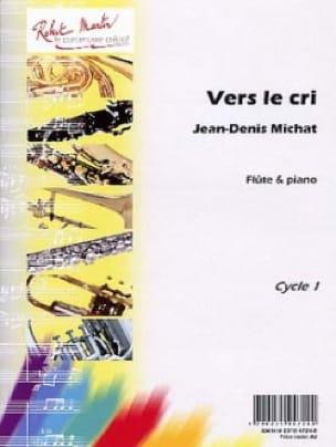 Vers le Cri - Jean-Denis Michat - Partition - laflutedepan.com