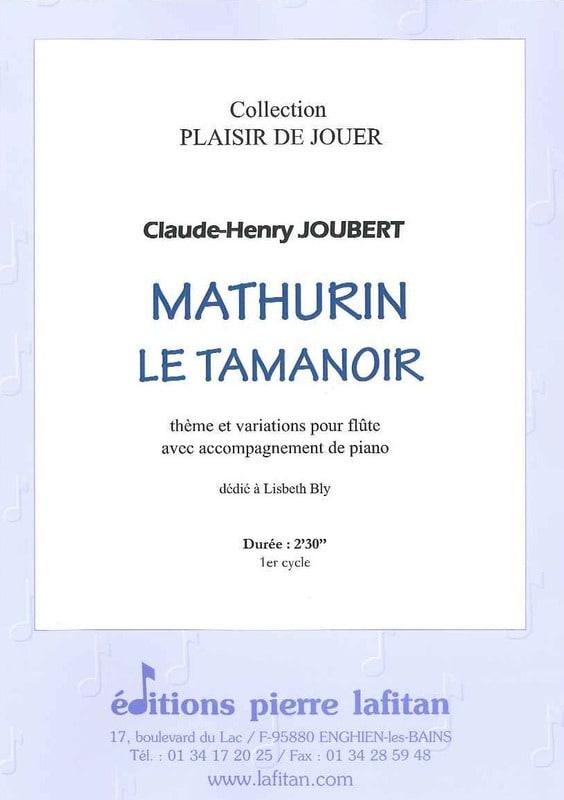 Mathurin le Tamanoir - Claude-Henry Joubert - laflutedepan.com