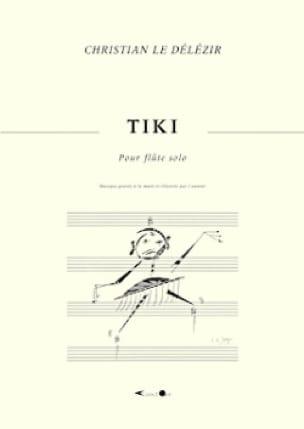 Tiki - Délézir Christian Le - Partition - laflutedepan.com