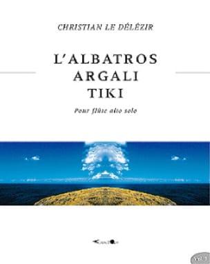 L' Albatros, Agali , Tiki - Délézir Christian Le - laflutedepan.com