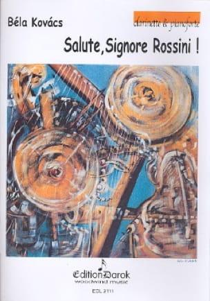 Salute, Signore Rossini! - Bela Kovacs - Partition - laflutedepan.com