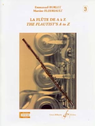 Burlet emmanuel / Fleuriault martine - The Flute from A to Z - Volume 3 - Partition - di-arezzo.co.uk